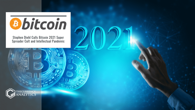 Stephen Diehl Calls Bitcoin 2021 Super Spreader Cult and Intellectual Pandemic